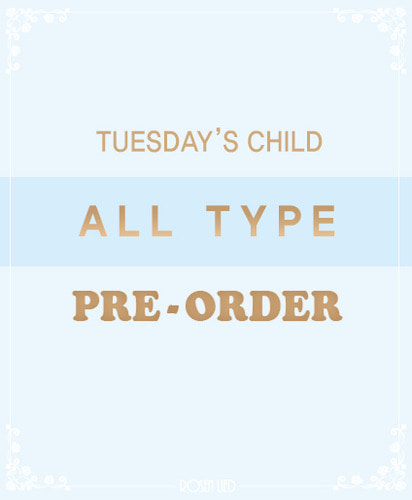 Tuesday's Child ALL TYPE Pre-Order